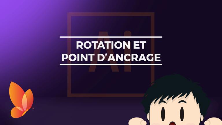 Rotation_et_point_dancrage_Tutoriel_Adobe_Illustrator